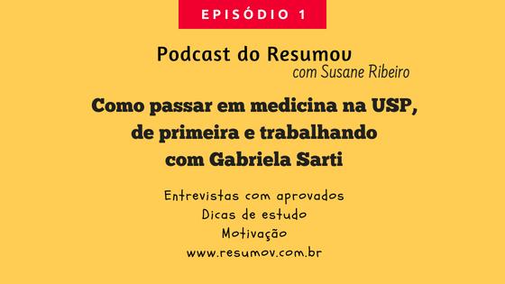 [Podcast] Como passar de primeira em medicina na USP trabalhando Gabriela Sarti 001